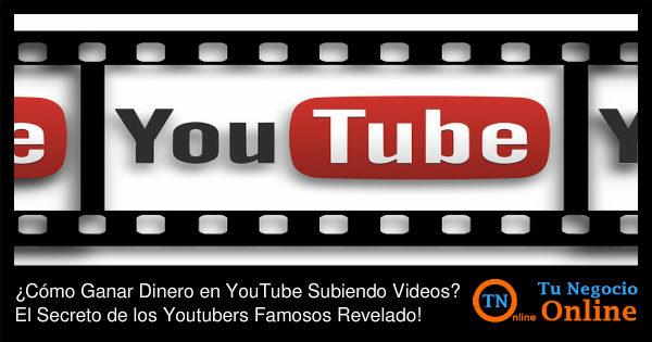 Cómo Ganar Dinero en Youtube Subiendo Videos como los Youtubers Famosos
