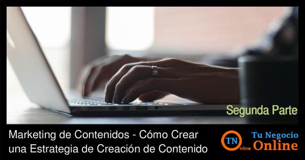 Marketing de Contenidos - Estrategia de Creación de Contenido - 2 Parte