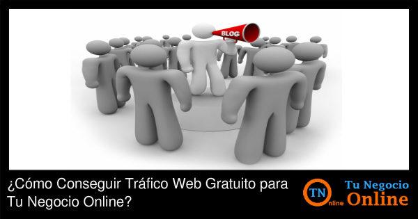 Cómo Conseguir Tráfico Web Gratuito para Tu Negocio Online